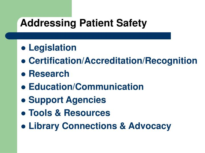 Addressing patient safety