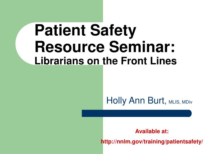 Patient Safety Resource Seminar: