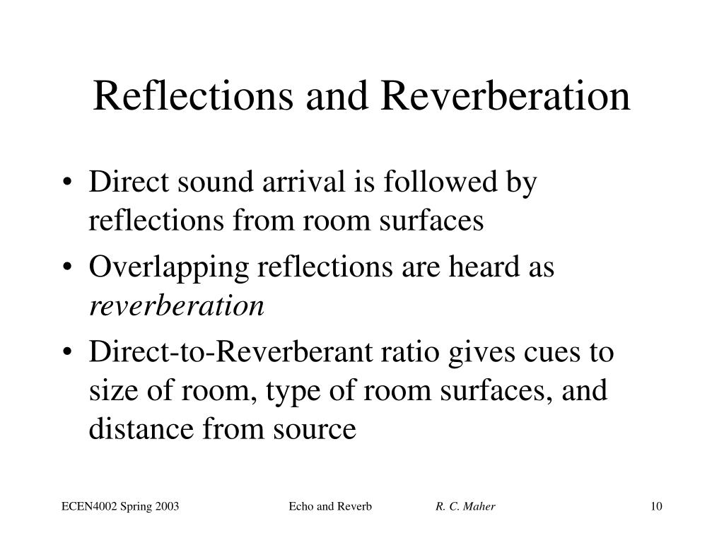 Reflections and Reverberation