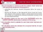 how the bulk system works1