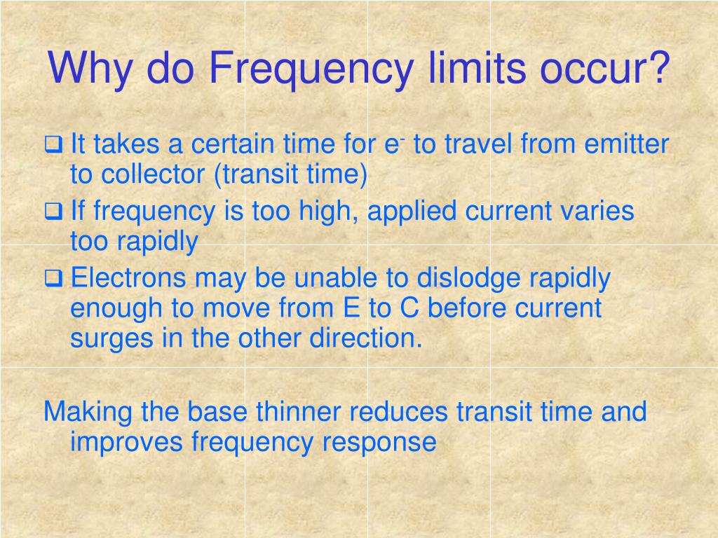 Why do Frequency limits occur?
