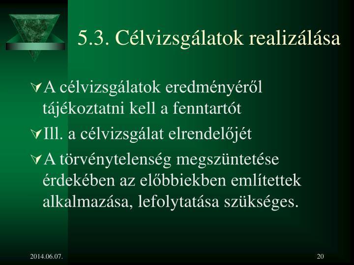 5.3. Célvizsgálatok realizálása