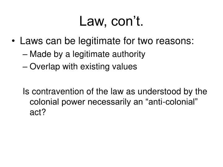 Law, con't.