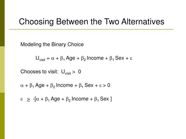 Modeling the Binary Choice