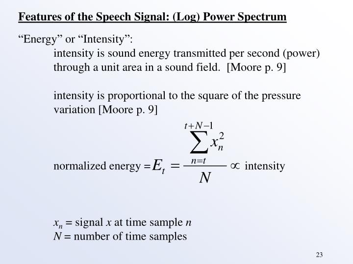 Features of the Speech Signal: (Log) Power Spectrum