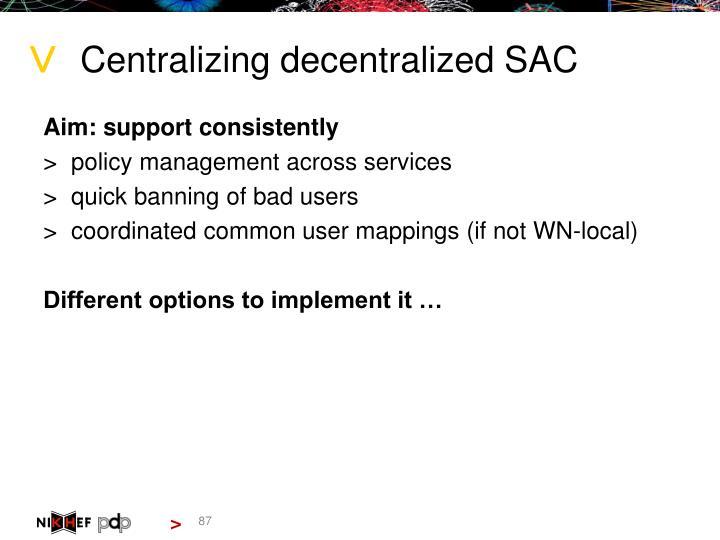 Centralizing decentralized SAC