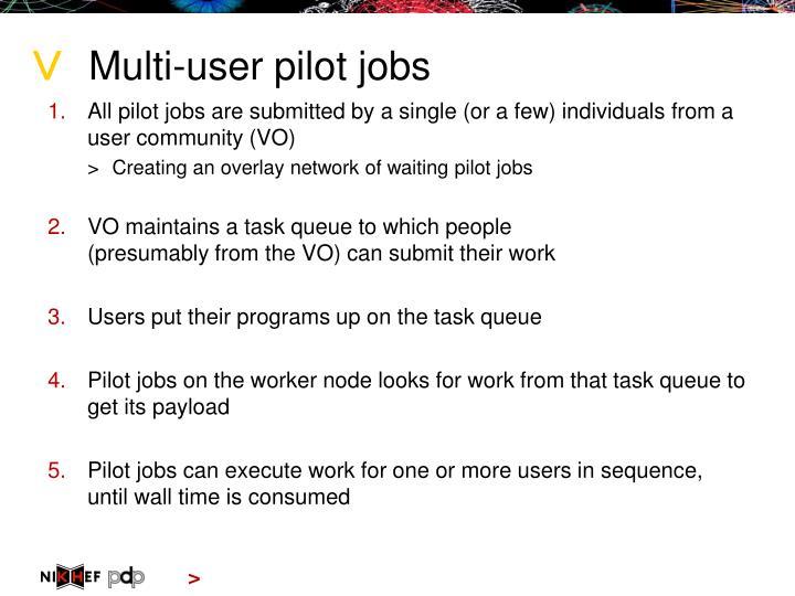 Multi-user pilot jobs