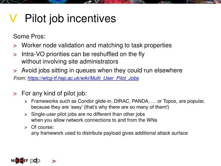 Pilot job incentives