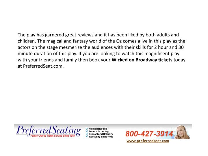 The play has garnered great reviews and it has been liked by both adults and children. The magical a...