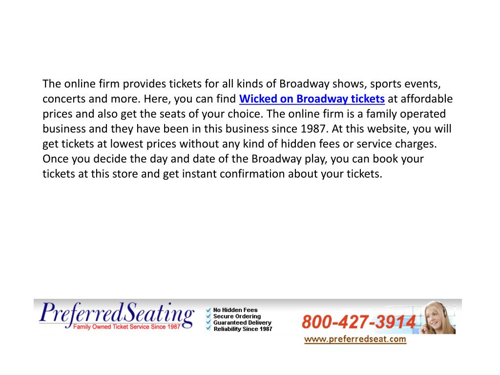The online firm provides tickets for all kinds of Broadway shows, sports events, concerts and more. Here, you can find