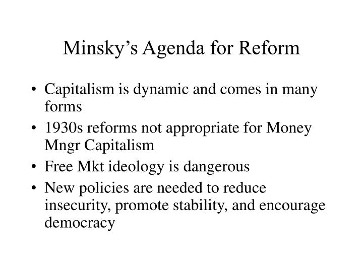Minsky's Agenda for Reform