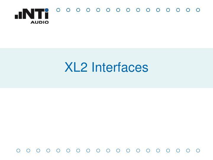 XL2 Interfaces