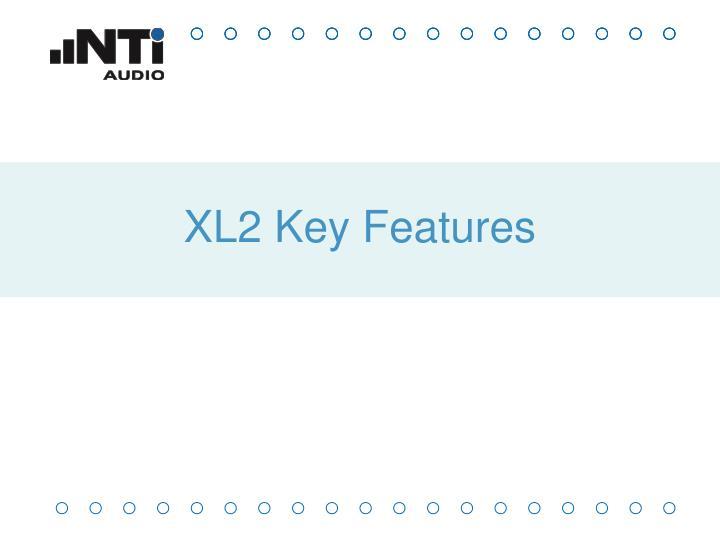 XL2 Key Features