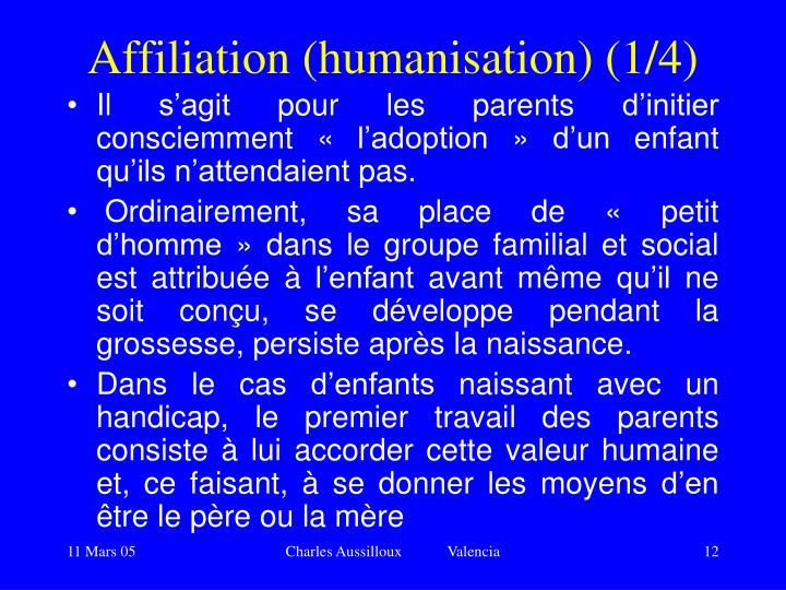 Affiliation (humanisation) (1/4)