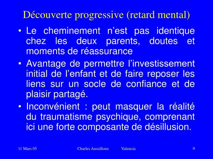 Découverte progressive (retard mental)
