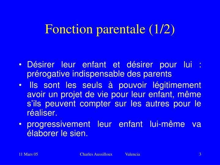 Fonction parentale (1/2)
