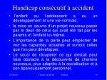 handicap cons cutif accident