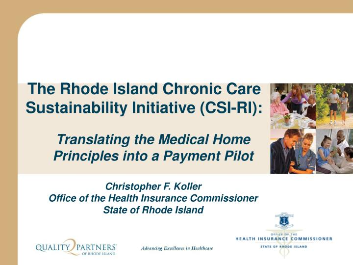 The Rhode Island Chronic Care Sustainability Initiative (CSI-RI):