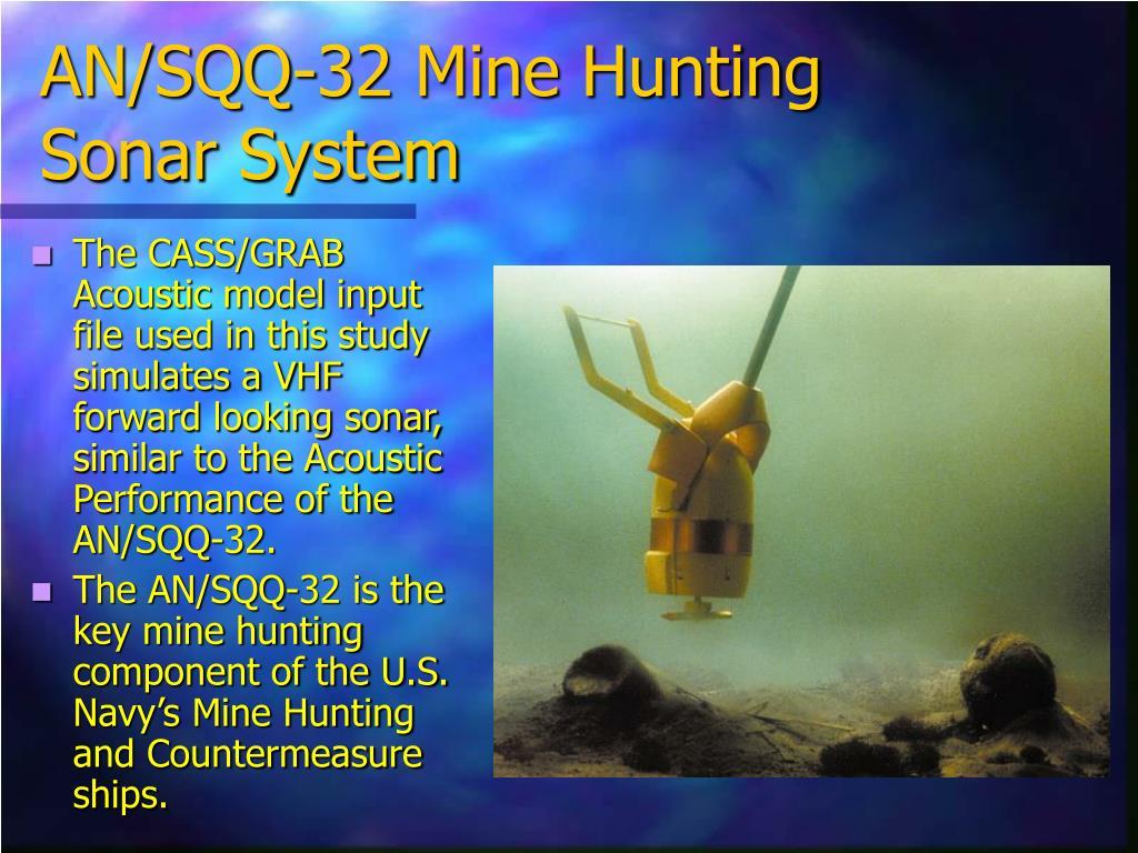AN/SQQ-32 Mine Hunting Sonar System
