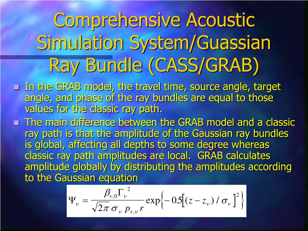 Comprehensive Acoustic Simulation System/Guassian Ray Bundle (CASS/GRAB)