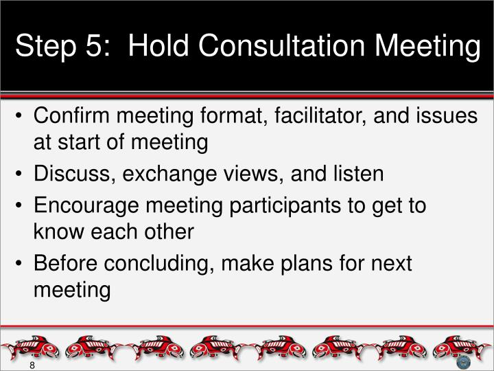 Step 5:  Hold Consultation Meeting