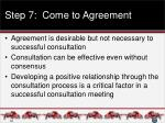 step 7 come to agreement