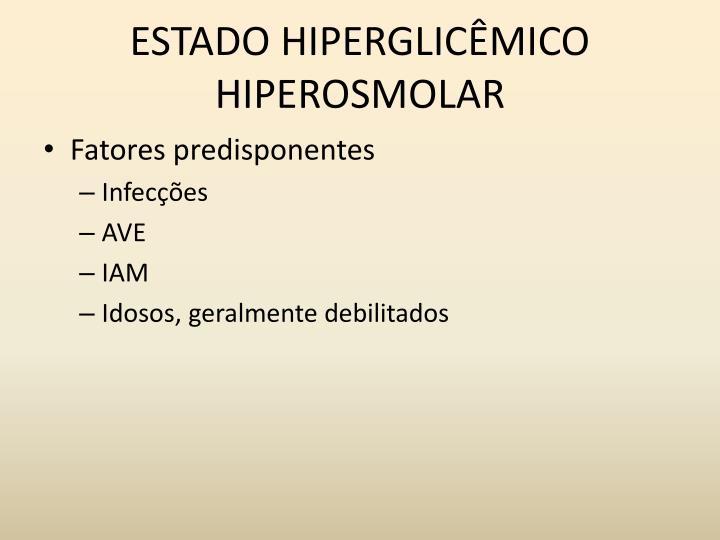 ESTADO HIPERGLICÊMICO HIPEROSMOLAR