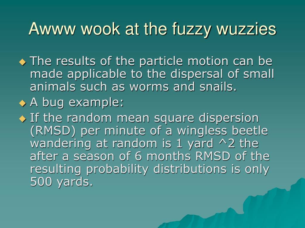 Awww wook at the fuzzy wuzzies