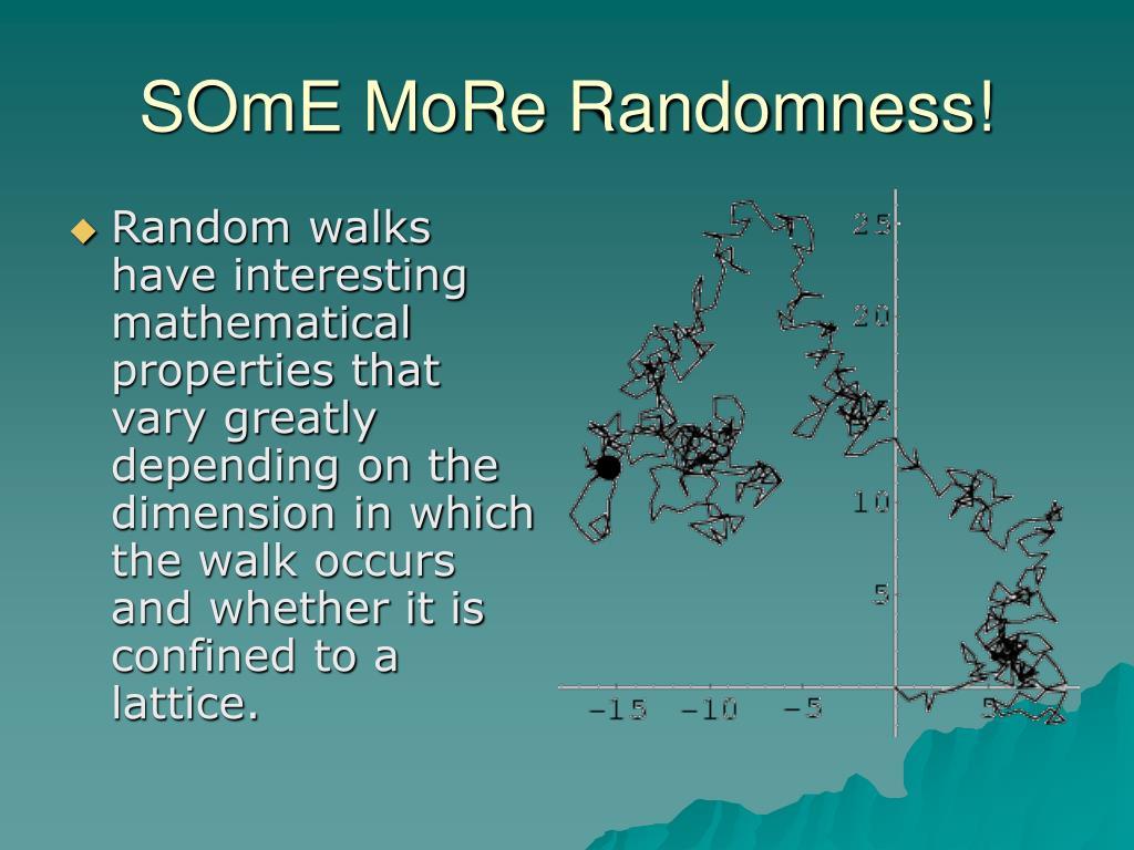 SOmE MoRe Randomness!