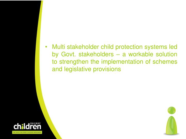 Multi stakeholder child protection systems led by Govt. stakeholders – a workable solution