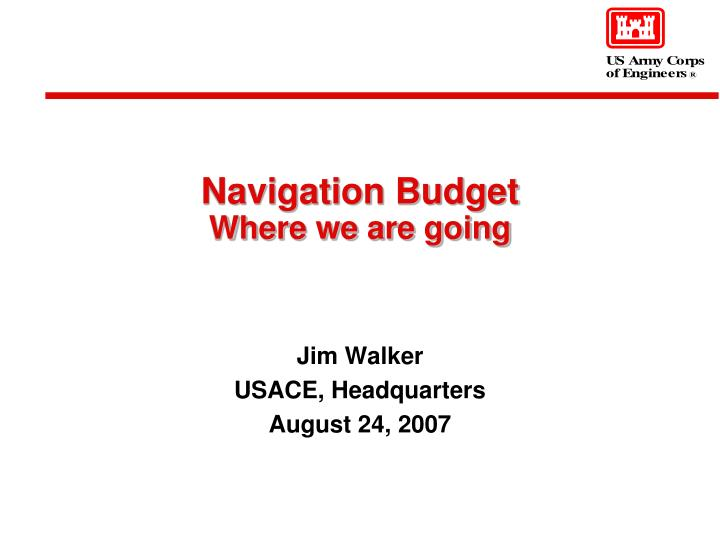 Navigation budget where we are going