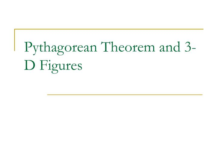 Pythagorean theorem and 3 d figures
