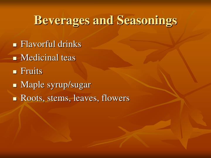 Beverages and Seasonings
