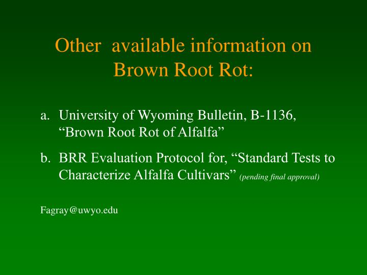 Other  available information on Brown Root Rot: