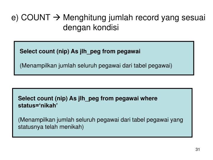 e) COUNT