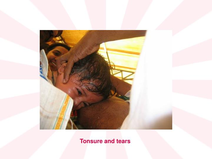 Tonsure and tears
