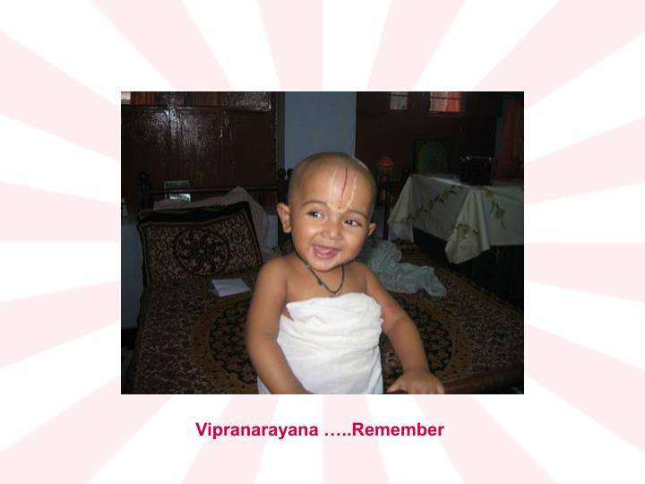 Vipranarayana …..Remember