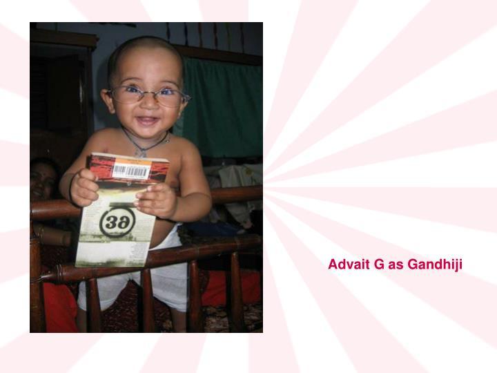 Advait G as Gandhiji