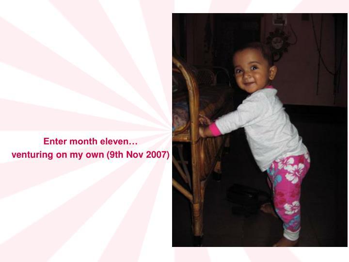 Enter month eleven…