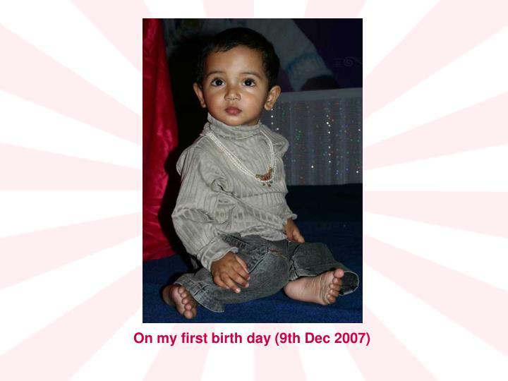 On my first birth day (9th Dec 2007)