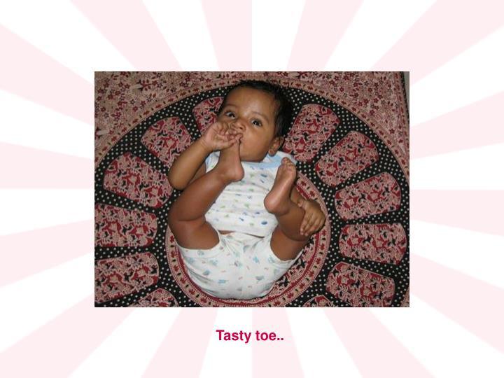 Tasty toe..