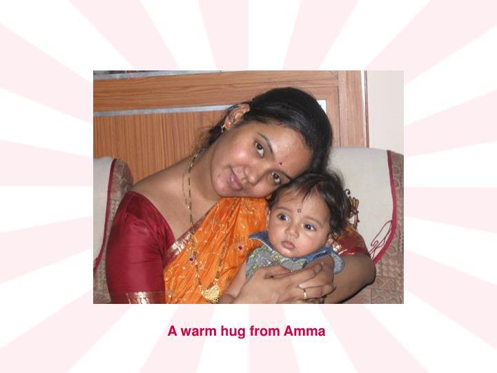 A warm hug from Amma