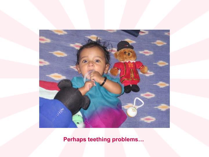 Perhaps teething problems…