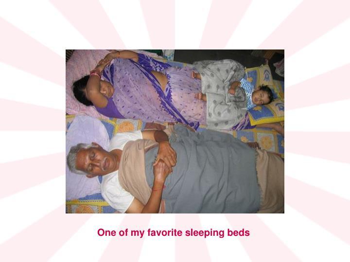 One of my favorite sleeping beds
