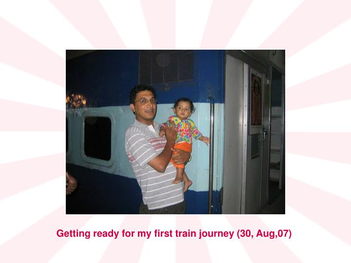 Getting ready for my first train journey (30, Aug,07)