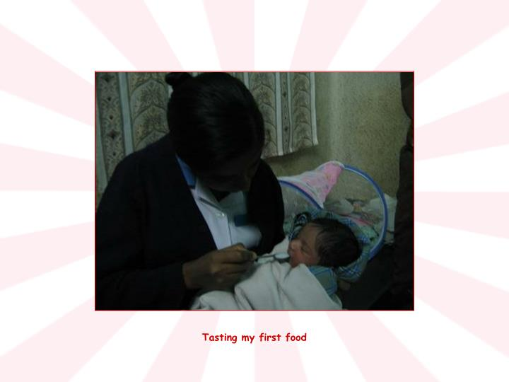 Tasting my first food