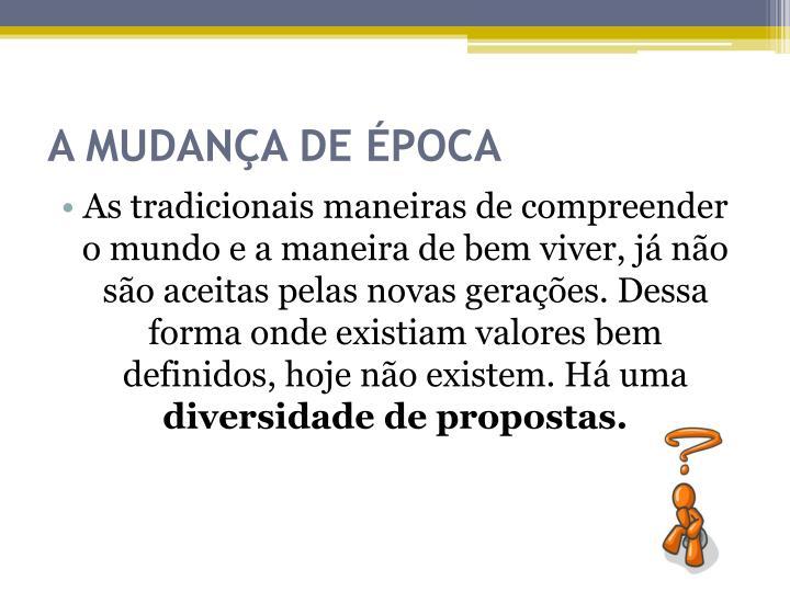 A MUDANÇA DE ÉPOCA