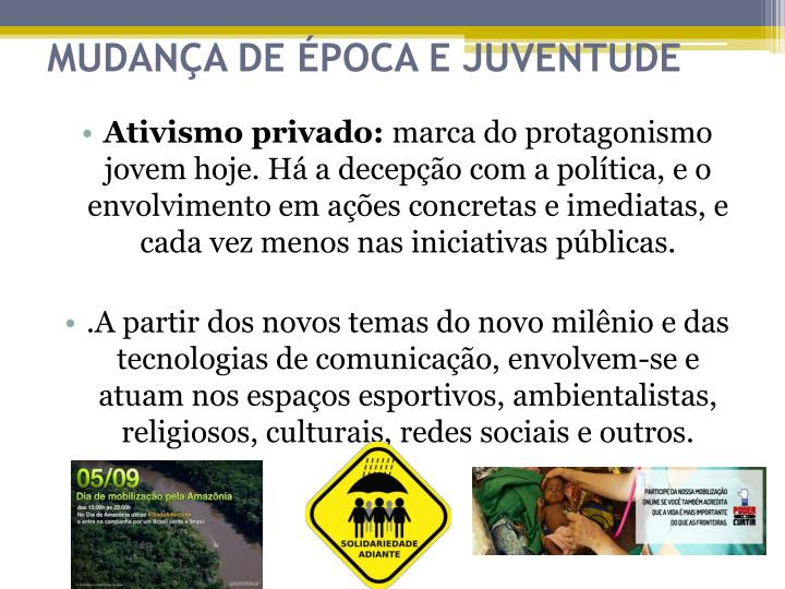 MUDANÇA DE ÉPOCA E JUVENTUDE