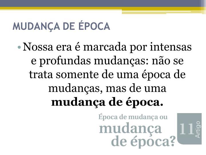 MUDANÇA DE ÉPOCA