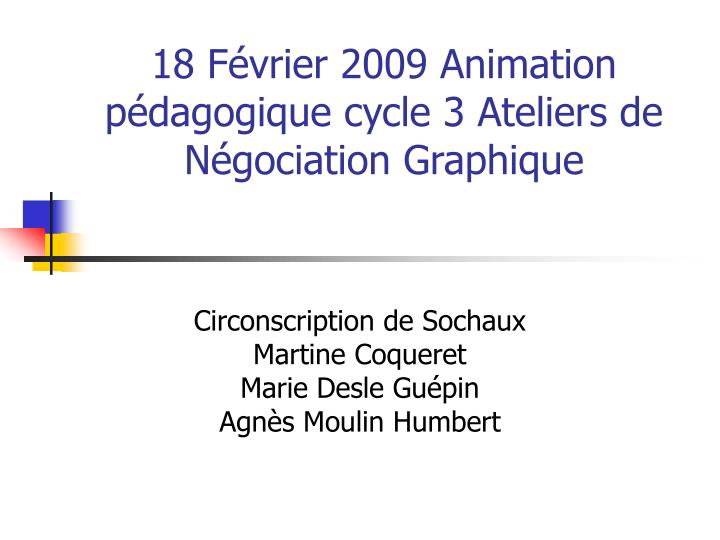 18 f vrier 2009 animation p dagogique cycle 3 ateliers de n gociation graphique